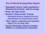 era of altered ecology new agents