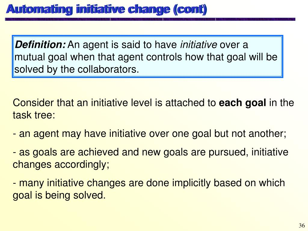Automating initiative change (cont)