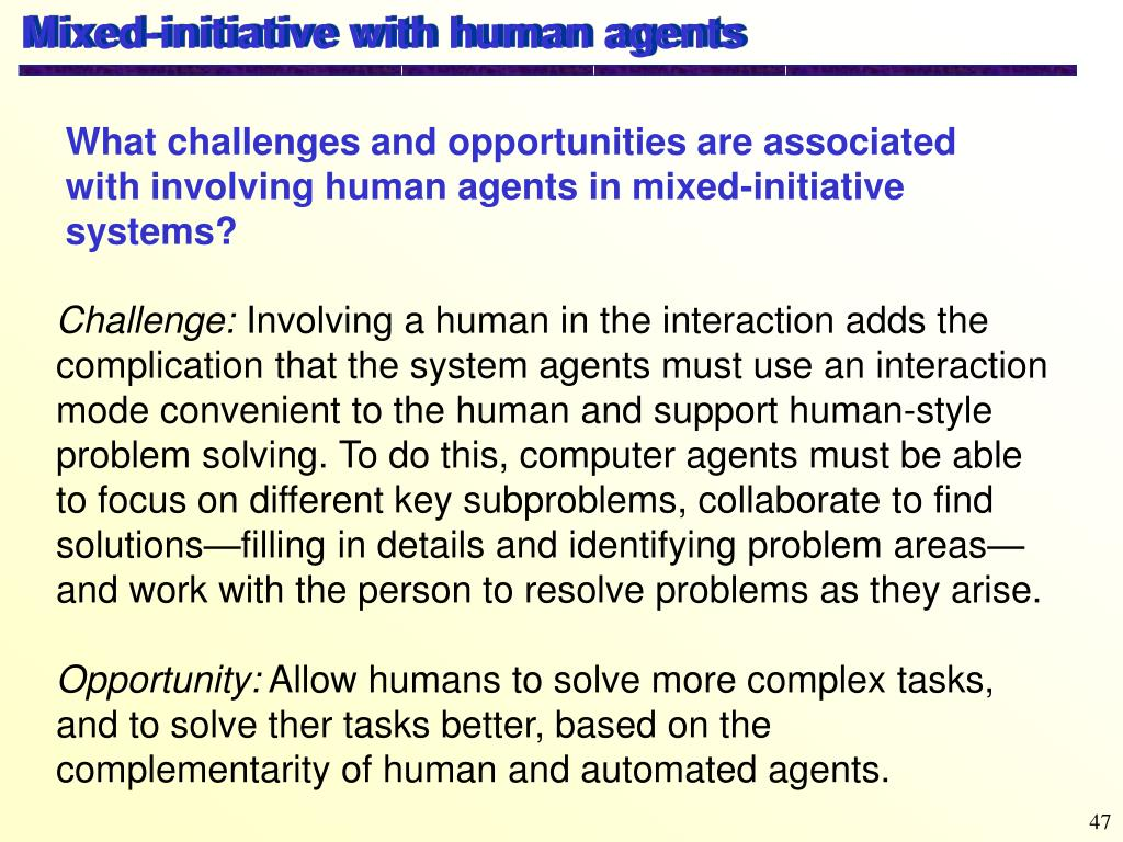 Mixed-initiative with human agents
