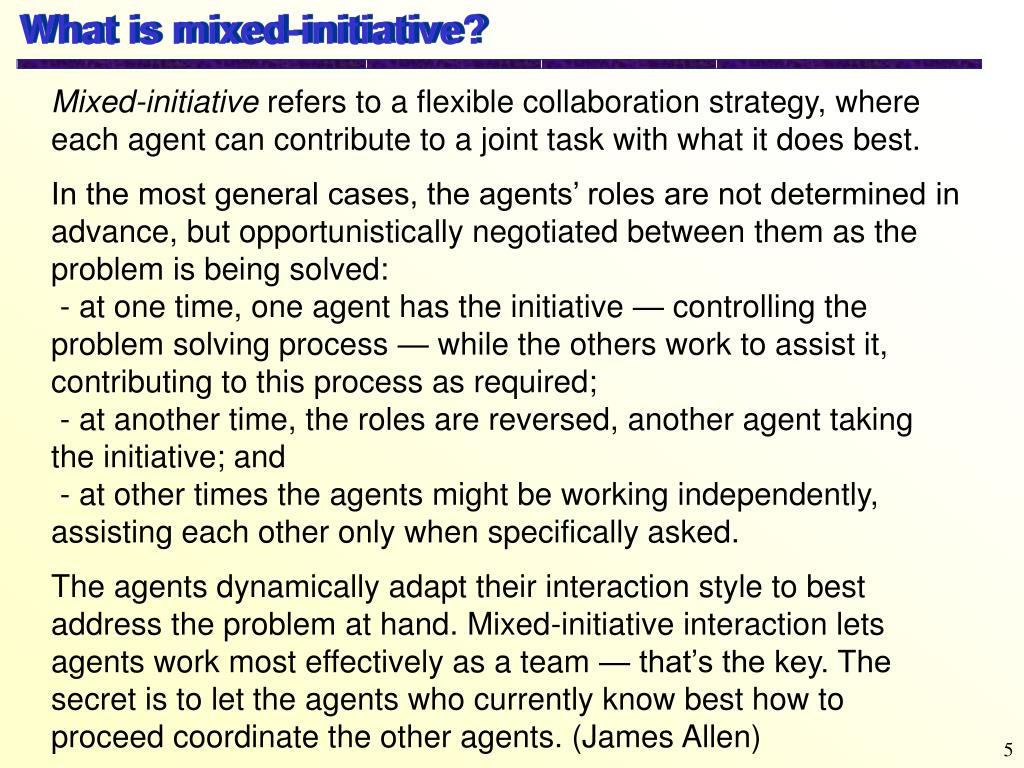 What is mixed-initiative?
