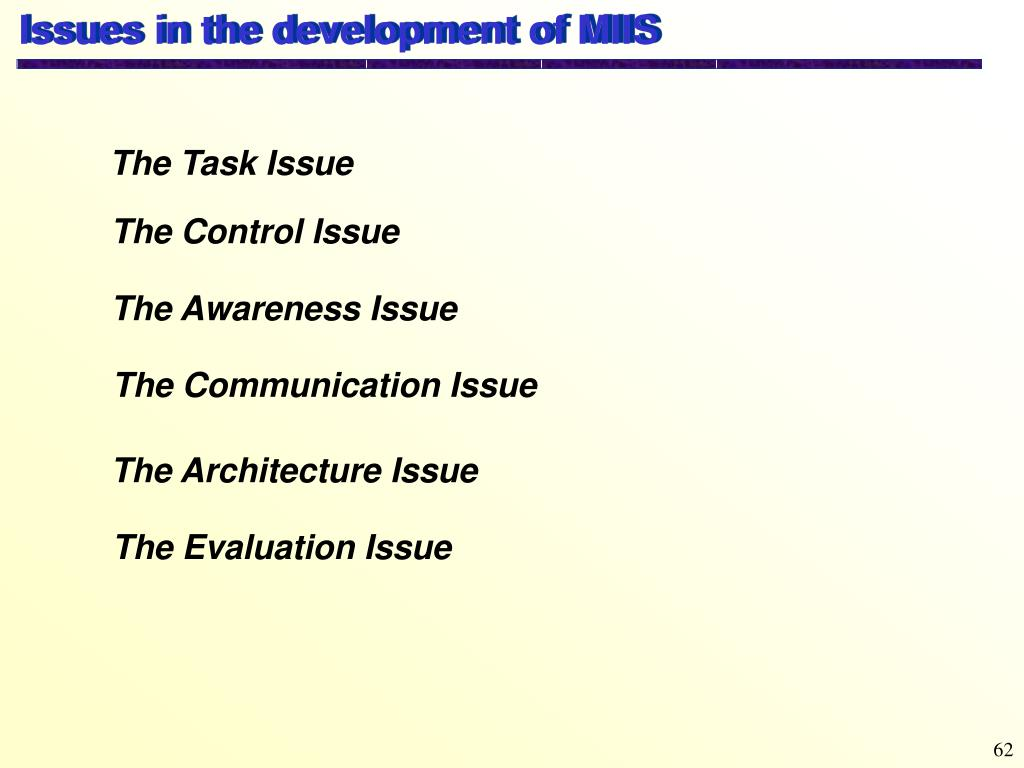Issues in the development of MIIS