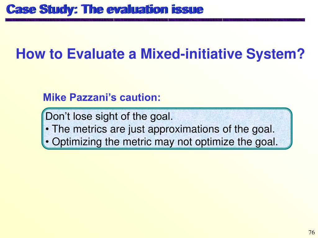 Case Study: The evaluation issue