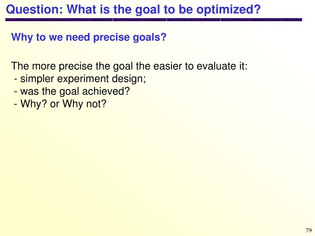 Question: What is the goal to be optimized?
