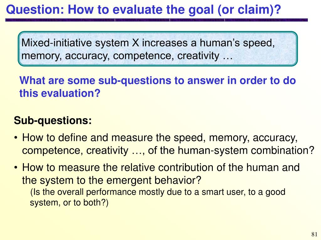 Question: How to evaluate the goal (or claim)?