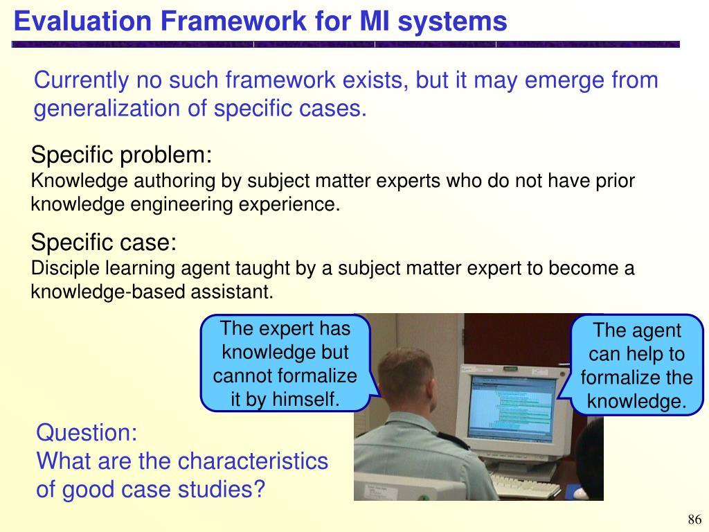 Evaluation Framework for MI systems