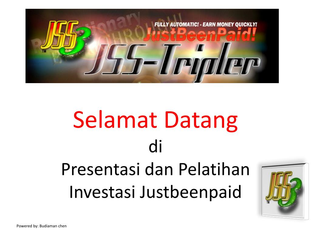 selamat datang di presentasi dan pelatihan investasi justbeenpaid