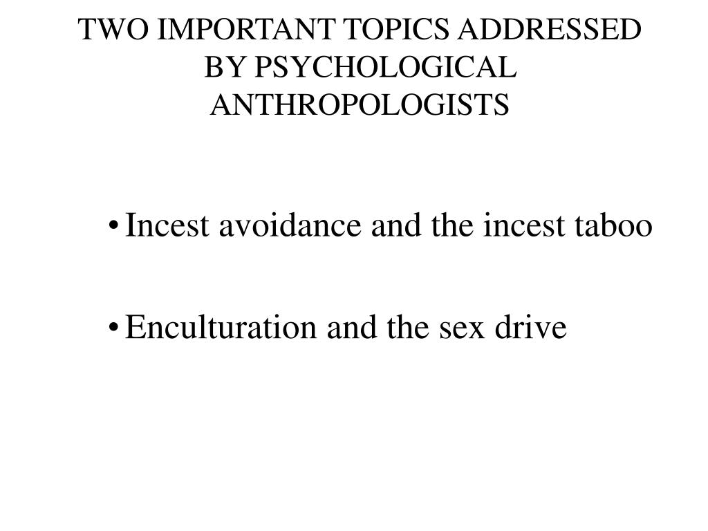 two important topics addressed by psychological anthropologists l.