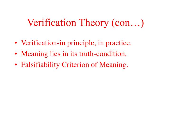 verification and falsifiability What is falsifiability falsifiability is the assertion that for any hypothesis to have credence, it must be inherently disprovable before it can become accepted as a scientific hypothesis or theory for example, someone might claim the earth is younger than many scientists state, and in fact was created to appear as though it was older through deceptive fossils etc.