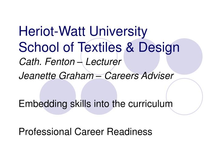 Heriot watt university school of textiles design