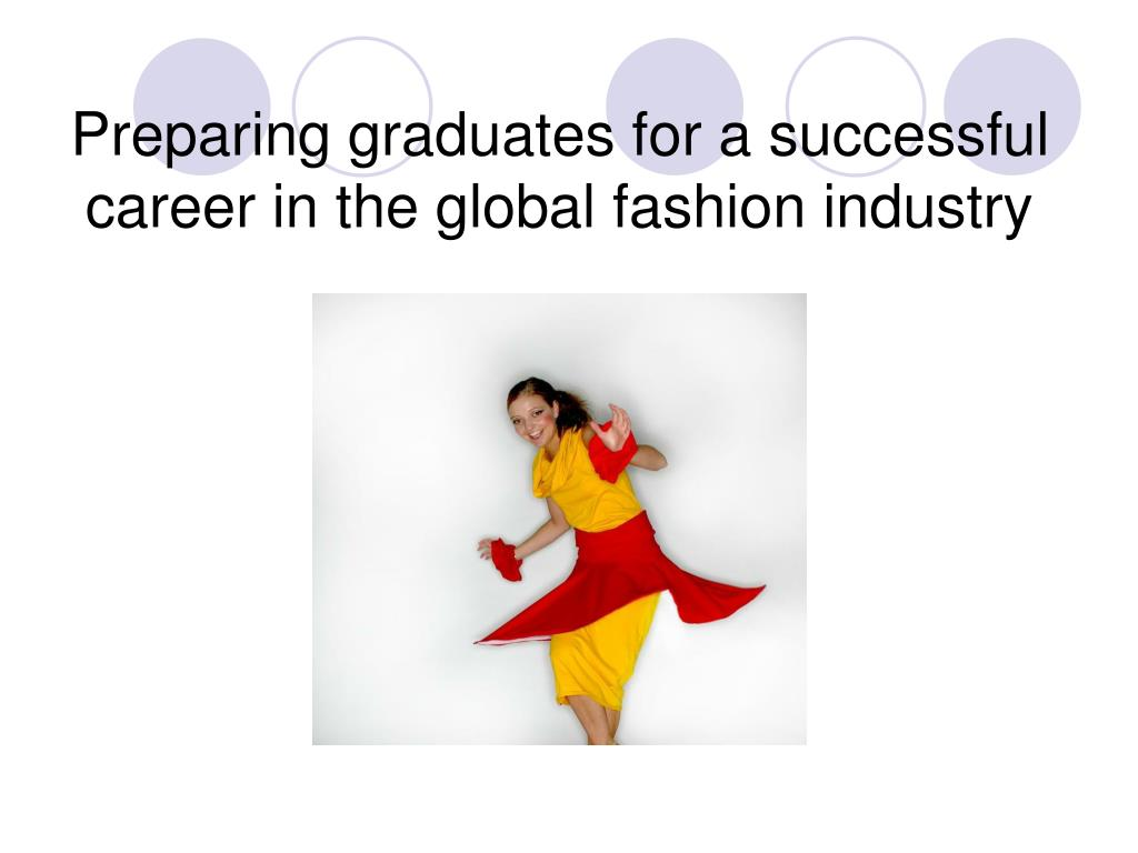 Preparing graduates for a successful career in the global fashion industry