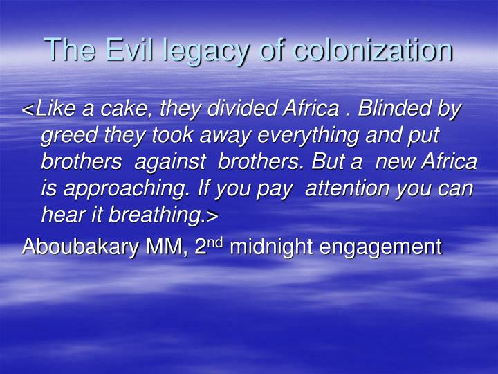 the evil legacy of colonization n.