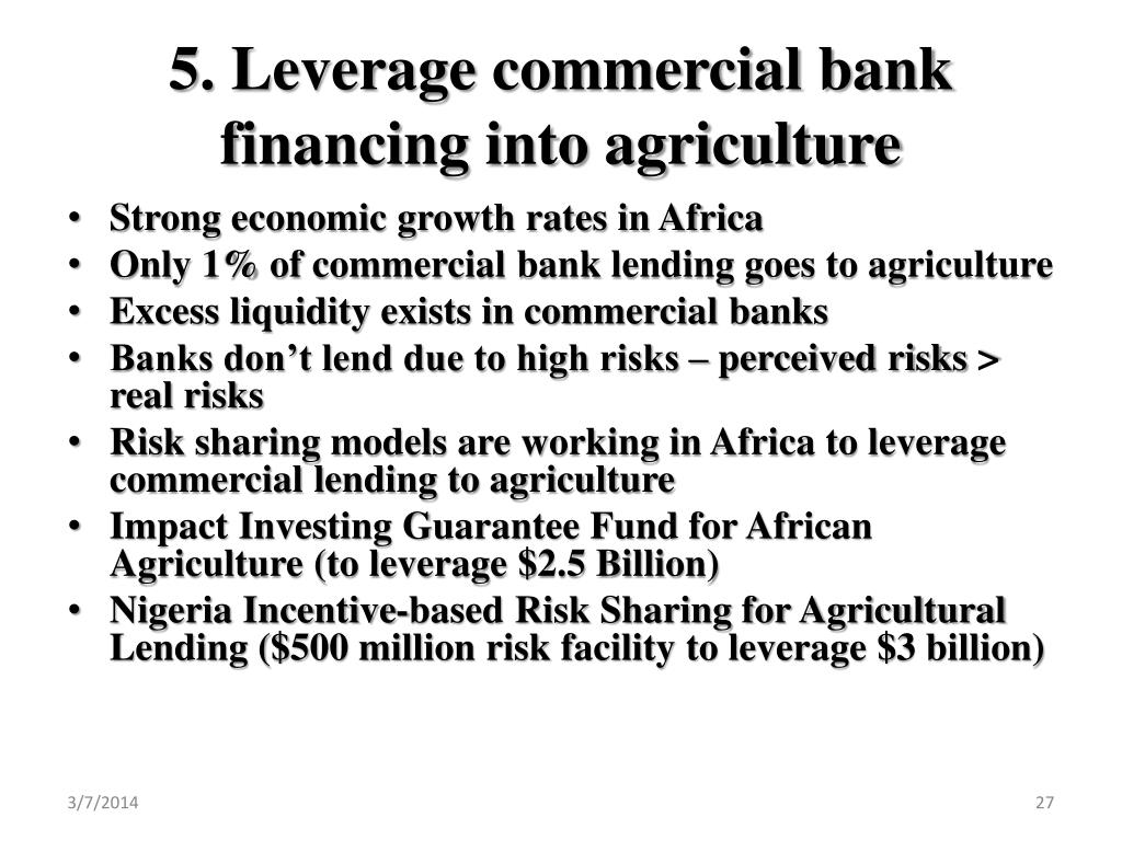 5. Leverage commercial bank financing into agriculture