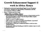 growth enhancement support @ work in africa kenya
