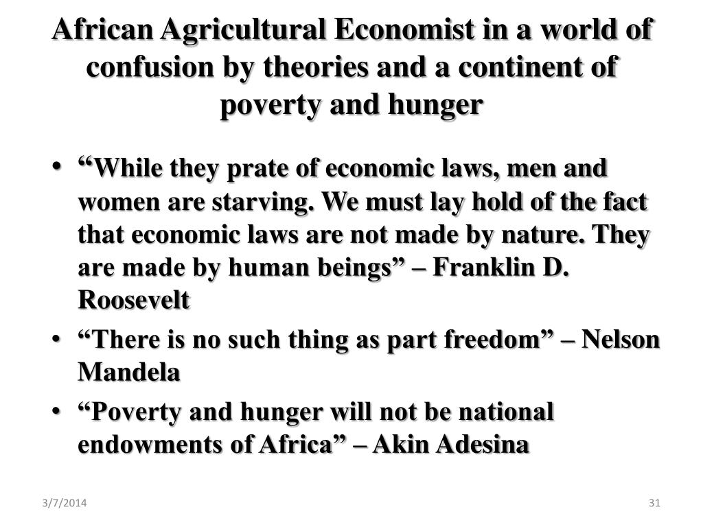 African Agricultural Economist in a world of confusion by theories and a continent of poverty and hunger