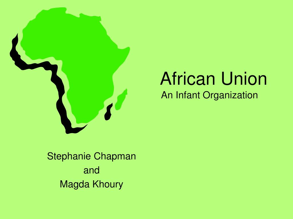 african union an infant organization l.