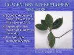 19 th century interest grew because
