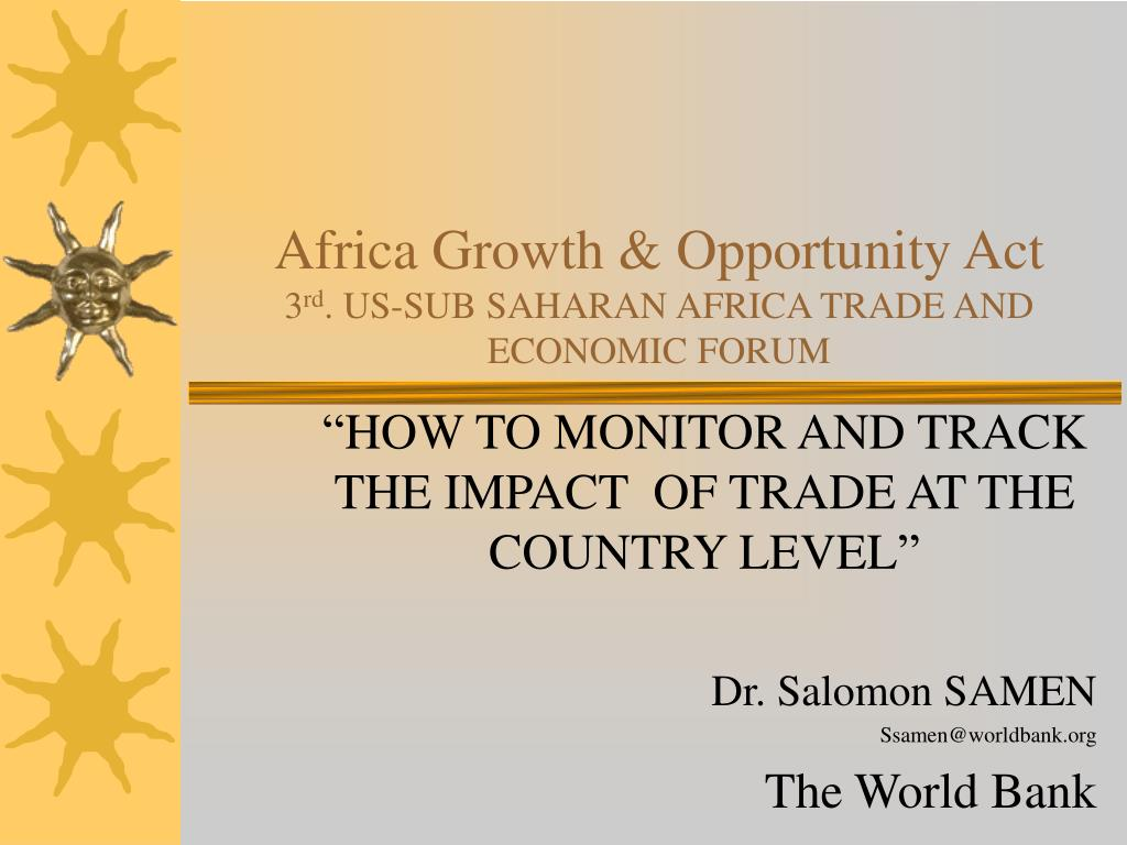 africa growth opportunity act 3 rd us sub saharan africa trade and economic forum l.