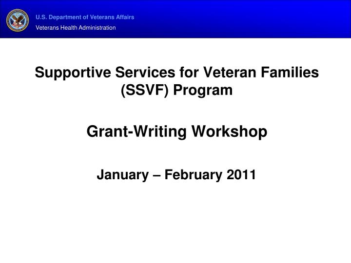 supportive services for veteran families ssvf program grant writing workshop january february 2011 n.