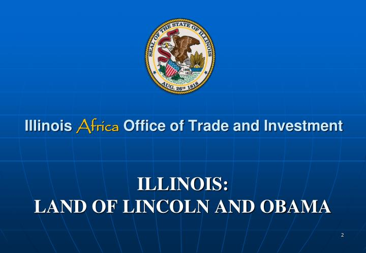 Illinois africa office of trade and investment illinois land of lincoln and obama