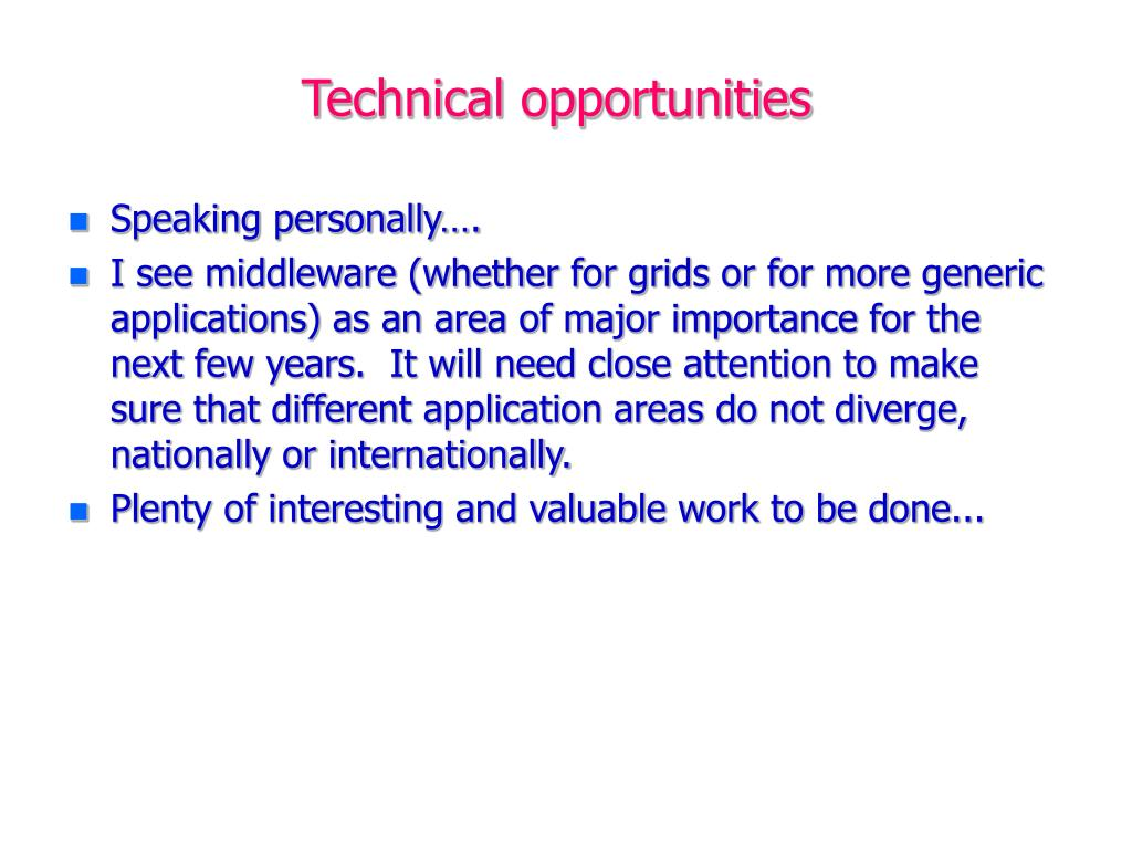Technical opportunities