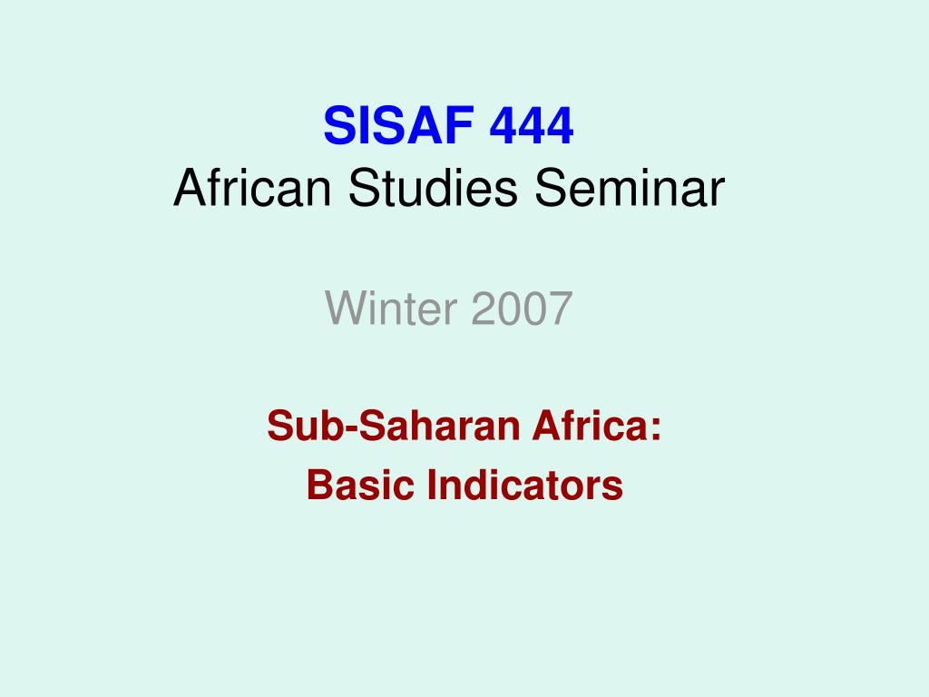 sisaf 444 african studies seminar winter 2007 l.
