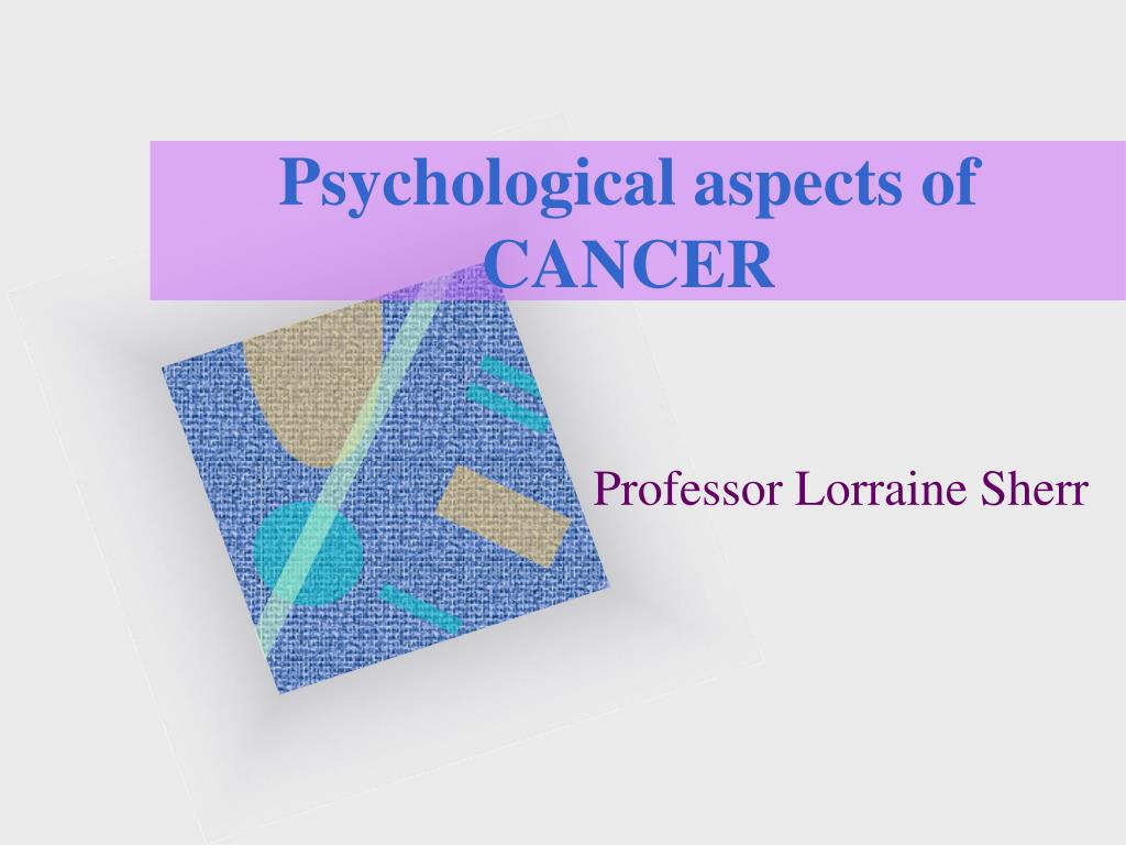 psychological aspects of cancer l.