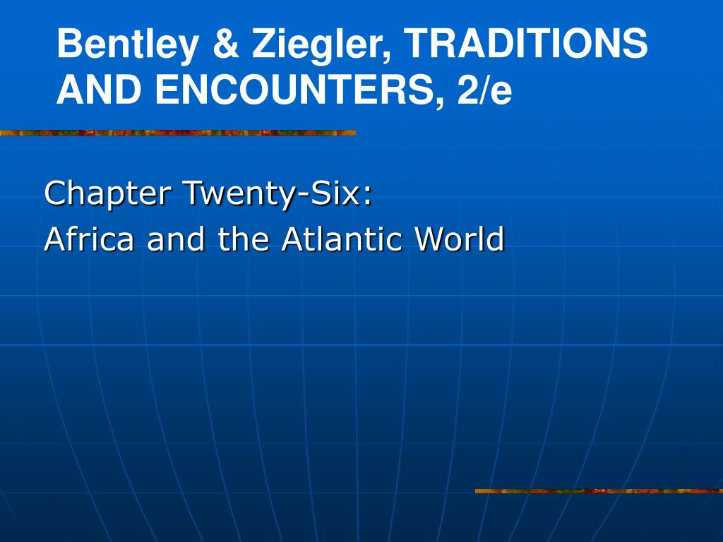 chapter twenty six africa and the atlantic world l.