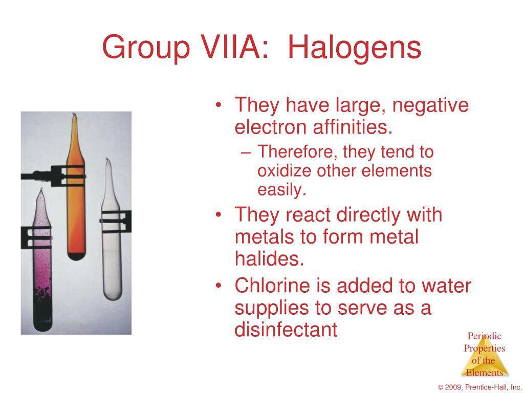 Group VIIA:  Halogens