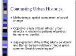 contrasting urban histories
