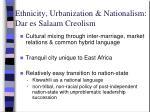 ethnicity urbanization nationalism dar es salaam creolism