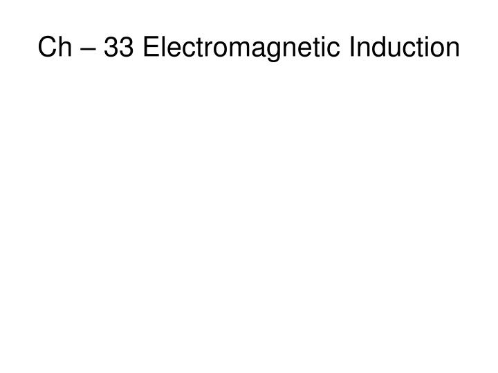 ch 33 electromagnetic induction n.