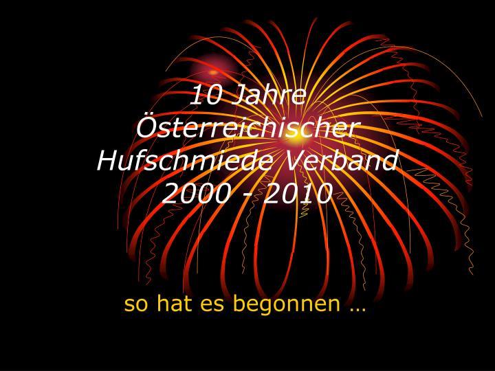 10 jahre sterreichischer hufschmiede verband 2000 2010 n.