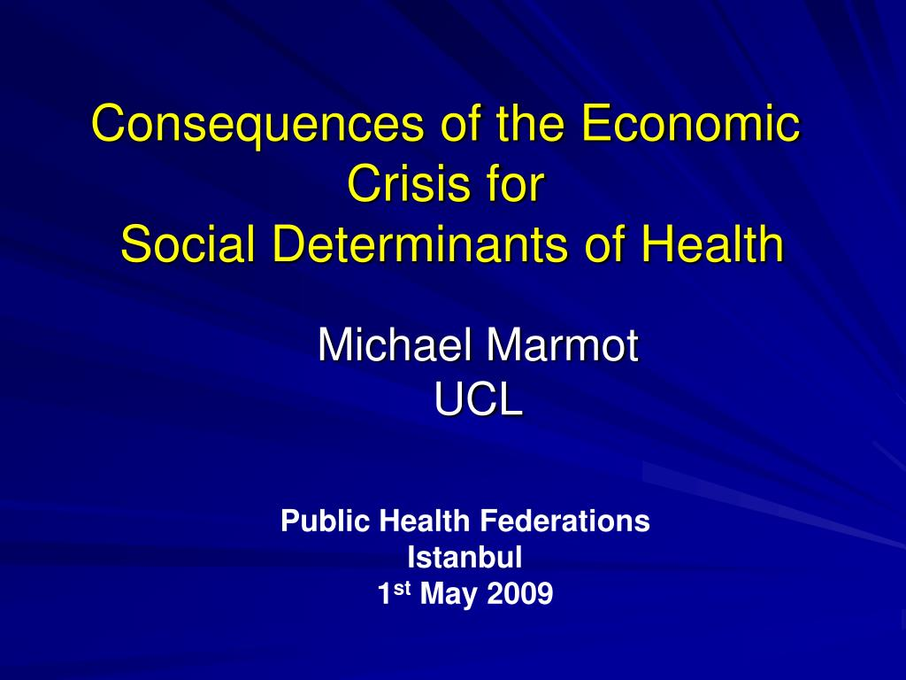 consequences of the economic crisis for social determinants of health l.