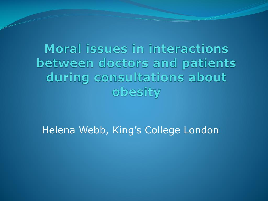 moral issues in interactions between doctors and patients during consultations about obesity l.