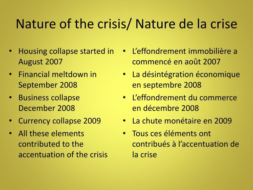 Nature of the crisis/ Nature de la crise