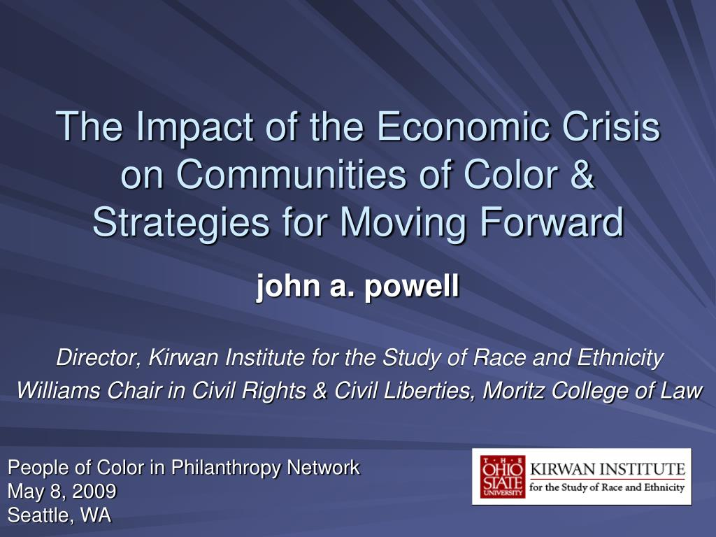 the impact of the economic crisis on communities of color strategies for moving forward l.