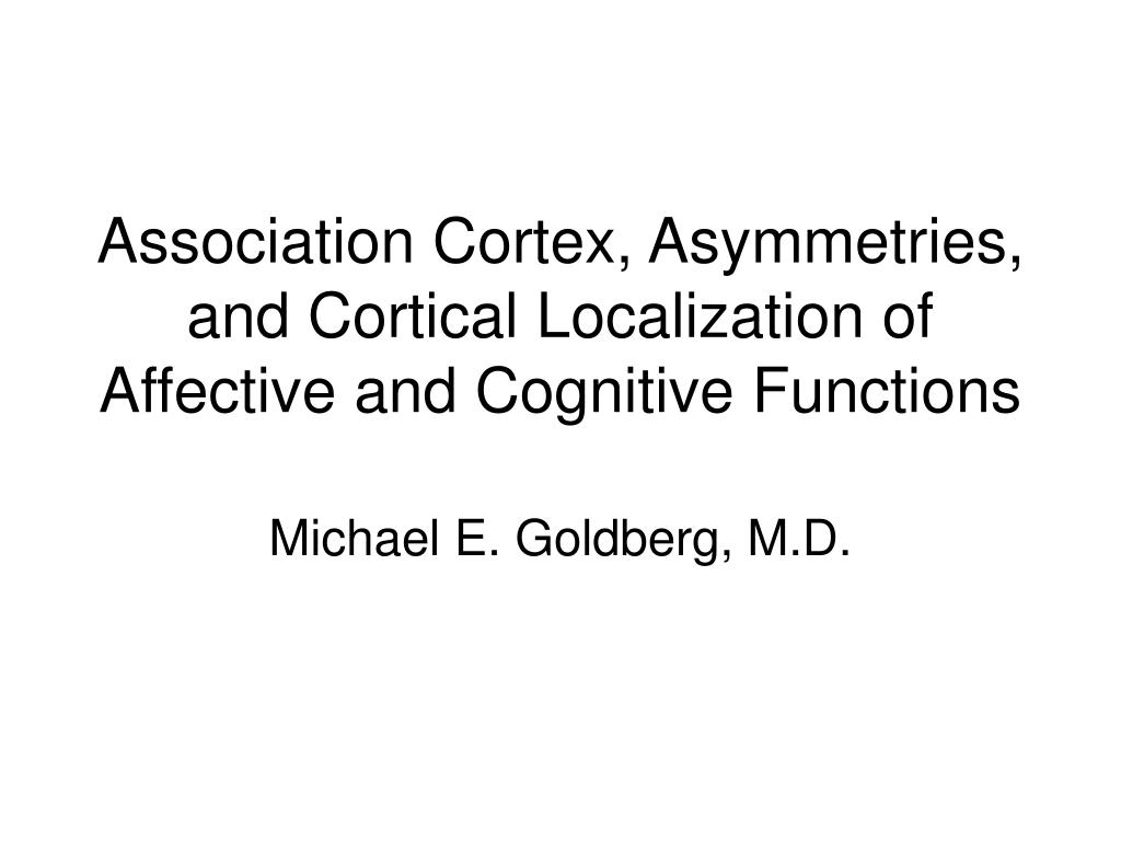 association cortex asymmetries and cortical localization of affective and cognitive functions l.