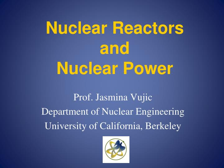 nuclear reactors and nuclear power n.