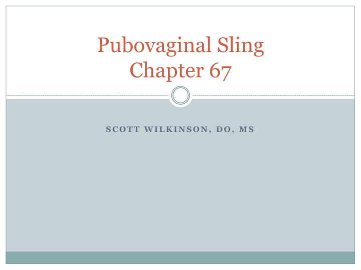 pubovaginal sling chapter 67 n.