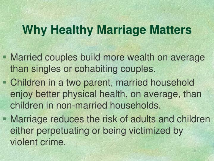 Why healthy marriage matters