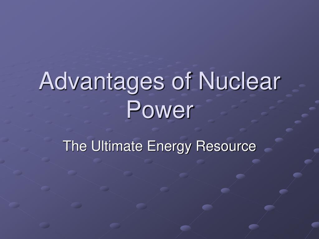 Advantages of Nuclear Power