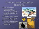 is nuclear waste disposal an advantage