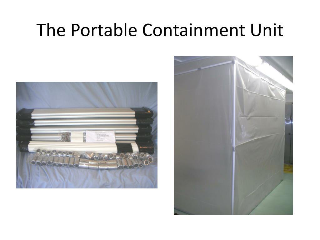 The Portable Containment Unit