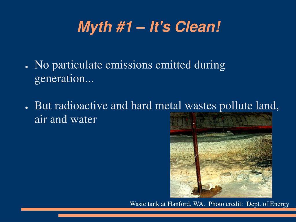 Myth #1 – It's Clean!