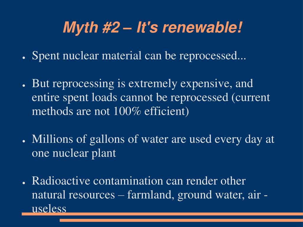 Myth #2 – It's renewable!