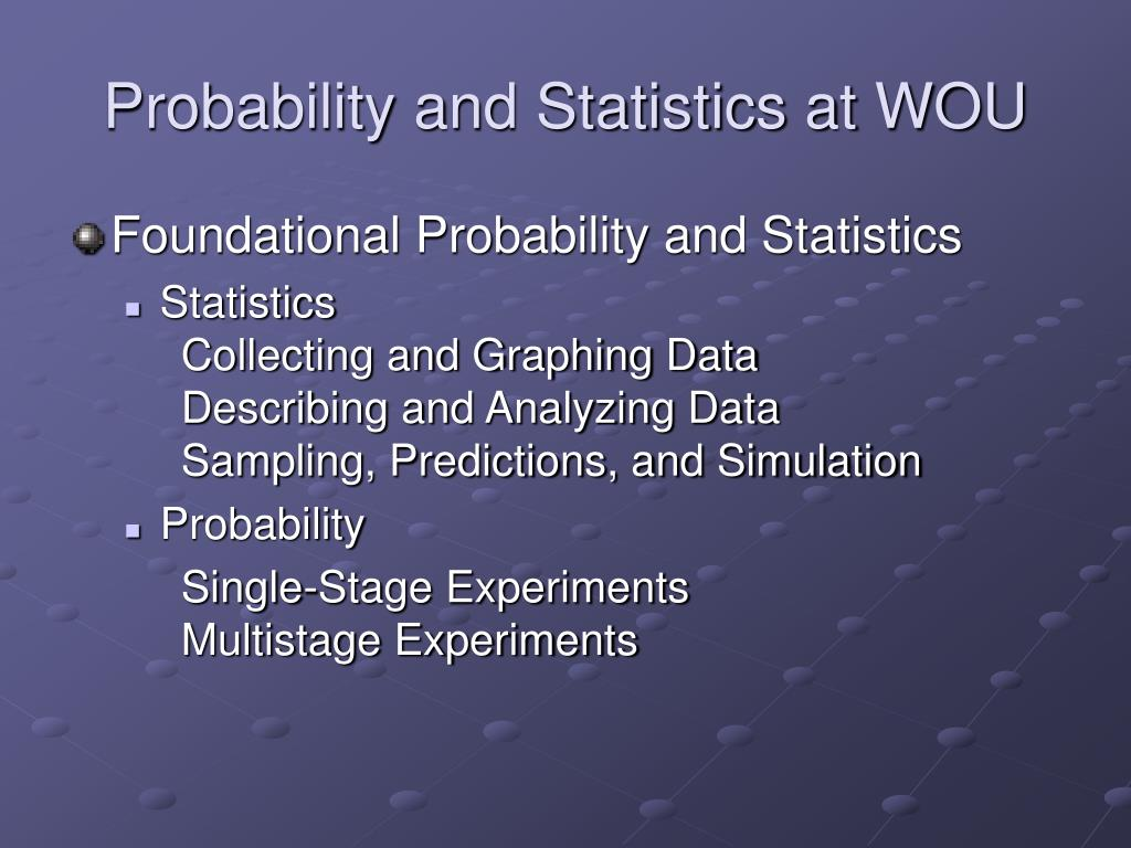 Probability and Statistics at WOU
