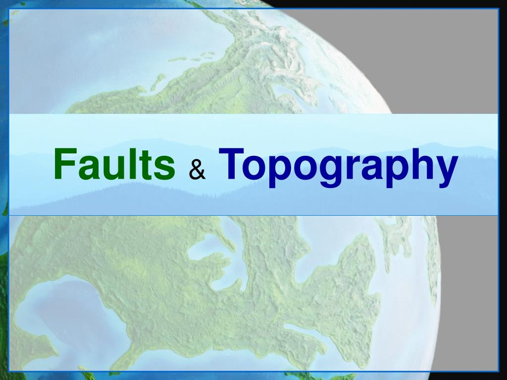 faults topography l.