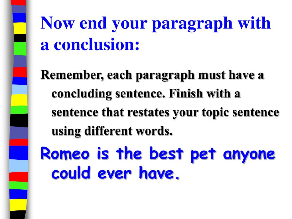 Now end your paragraph with a conclusion: