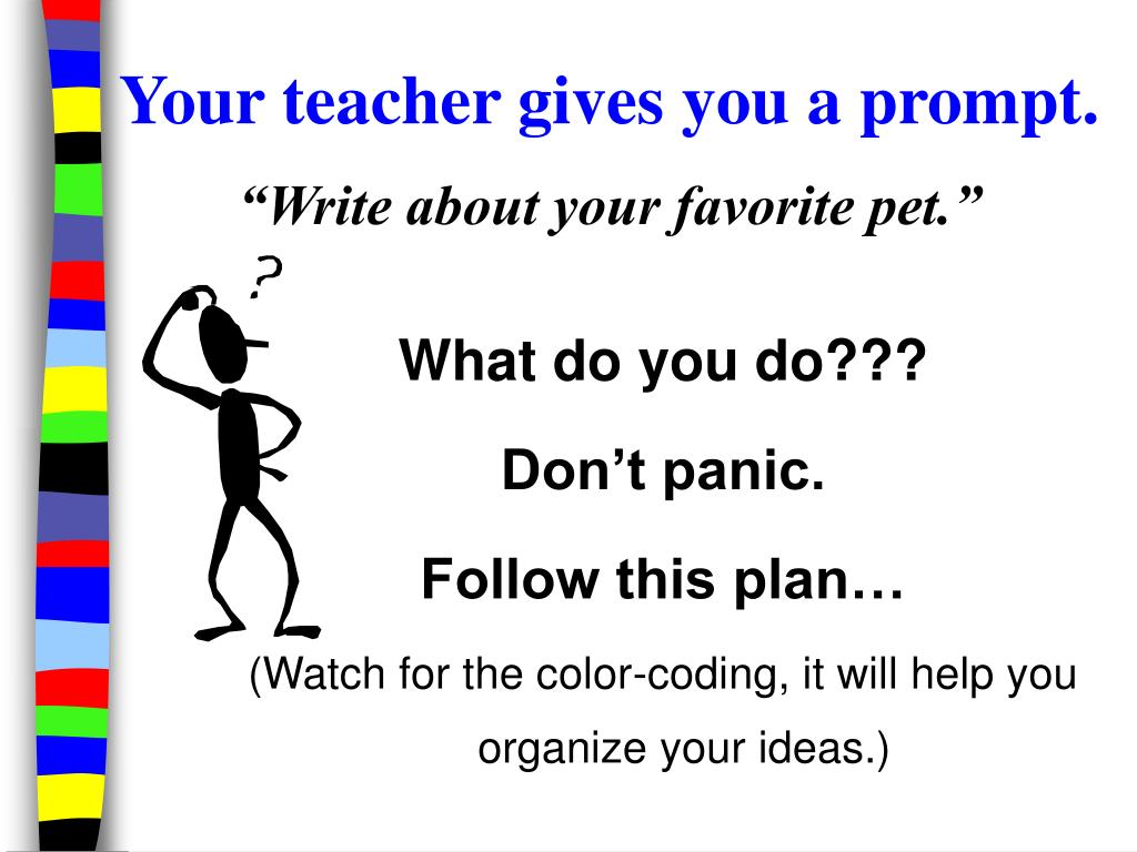 Your teacher gives you a prompt.