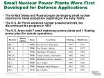 small nuclear power plants were first developed for defense applications